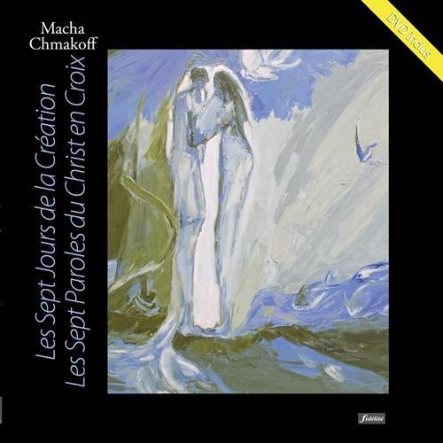 Les Septs Jours de la Création : Les Septs Paroles du Christ en Croix (1DVD) par Macha Chmakoff