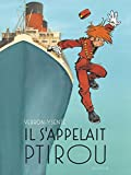 Il s'appelait Ptirou (French Edition)