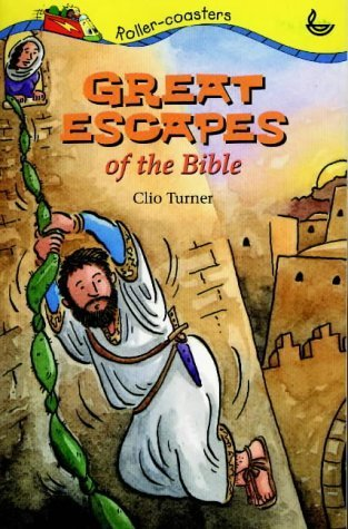 Great Escapes of the Bible (Bible Rollercoaster) by Turner, Clio (2000) Paperback