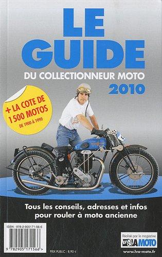 Le guide 2010 du collectionneur moto