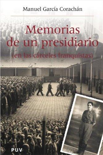 Memorias de un presidiario (en las cárceles franquistas) por Manuel García Corachán
