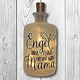 Leuchtflasche Lichtflasche mit Spruch: Engel ohne Flügel nennt man Mama