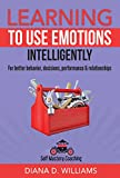 Learning to Use Emotions Intelligently