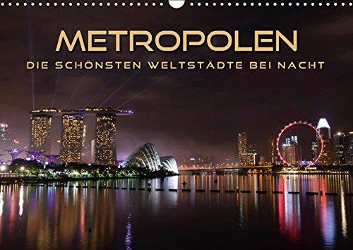 METROPOLEN - die schönsten Weltstädte bei Nacht (Wandkalender 2019 DIN A3 quer): Skylines und Panoramen der aufregendsten Metropolen im Lichterglanz (Monatskalender, 14 Seiten ) (CALVENDO Orte)