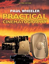 Practical Cinematography by Paul Wheeler (2005-03-11)
