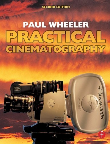 Practical Cinematography by Paul Wheeler (2005-03-09)