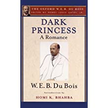 Dark Princess: A Romance (Oxford W. E. B. Du Bois)