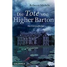 Die Tote von Higher Barton: Ein Cornwall-Krimi (Cornwall-Krimi mit Mabel Clarence)