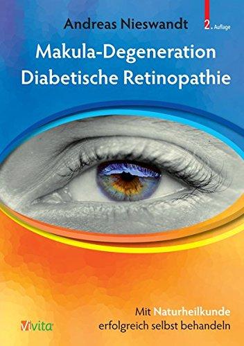 Preisvergleich Produktbild Makula-Degeneration, Diabetische Retinopathie: Mit Naturheikunde erfolgreich selbst behandeln