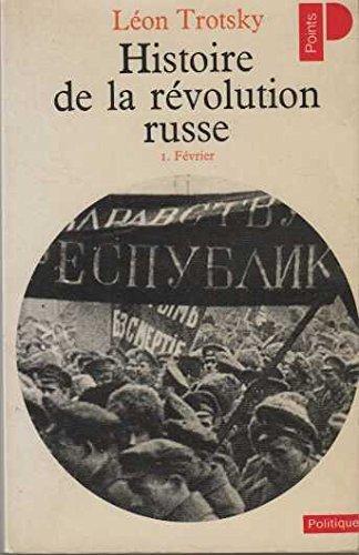 Histoire de la Révolution russe. 1, La Révolution de février