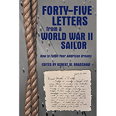 Forty-Five Letters from a World War II Sailor: How to Fulfill Your American Dreams (English