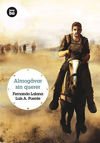 Almogávar sin querer (Grandes Lectores) por Fernando Lalana Josa