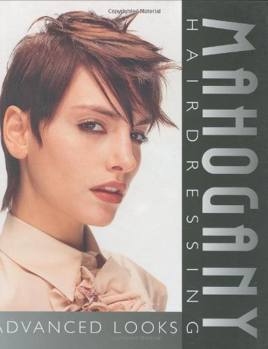 Mahogany Hairdressing Advanced Looks (Thomson Learning Series)