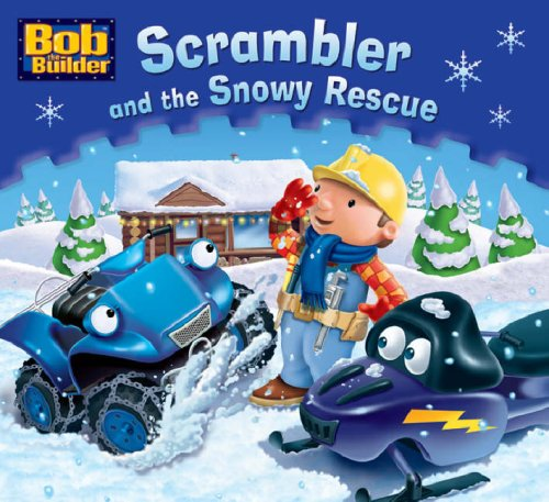 bob-the-builder-scrambler-and-the-snowy-rescue-bob-the-builder-story-library