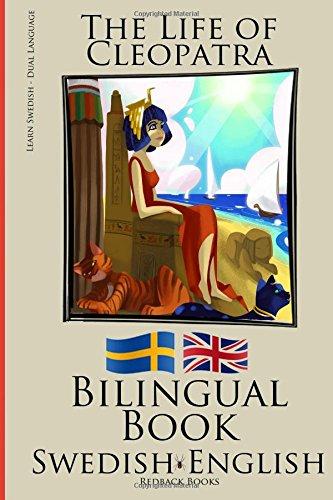 Learn Swedish - Bilingual Book (Swedish - English) The Life of Cleopatra