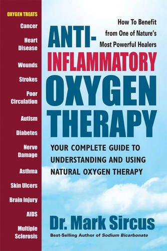 Anti-Inflammatory Oxygen Therapy: Your Complete Guide to Understanding and Using Natural Oxygen Therapy