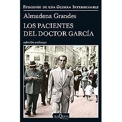 Los pacientes del doctor García: Episodios de una Guerra Interminable IV: Episodios de una guerra interminable 4 (Andanzas) Premio Nacional de Narrativa 2018