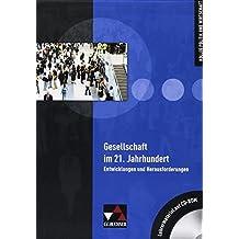 Gesellschaft im 21. Jahrhundert Lehrermaterial: CD-ROM zu Gesellschaft im 21. Jahrhundert