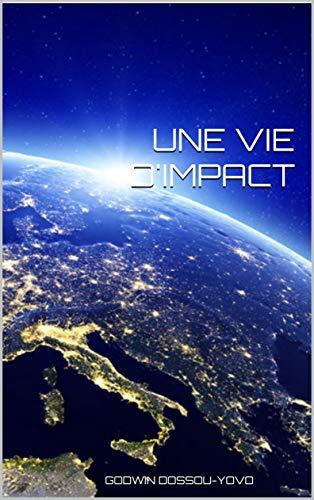 Couverture du livre UNE VIE D'IMPACT