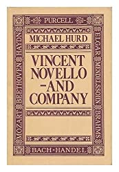 Vincent Novello - And Company by Michael Hurd (1981-10-22)