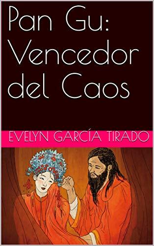 Pan Gu: Vencedor del Caos por Evelyn  García Tirado