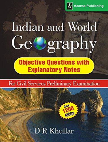 Indian and World Geography: Objective Questions with Explanatory Notes for Civil Services...