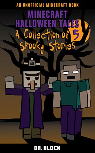 Minecraft Halloween Tales: A Collection of Five Spooky Stories (an unofficial spine-chilling Minecraft book) (English Edition)