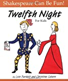 Twelfth Night : For Kids (Shakespeare Can Be Fun series) by Lois Burdett (1994-01-01)