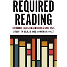Required Reading : Literature in Australian Schools since 1945 (English Edition)