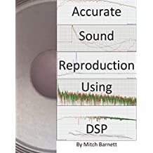 Accurate Sound Reproduction Using DSP