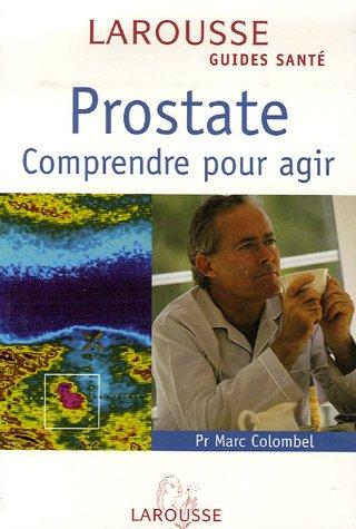Prostate : Comprendre pour agir