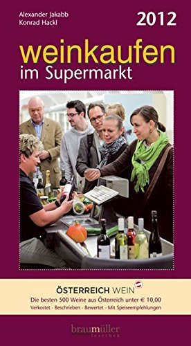 Preisvergleich Produktbild Weinkaufen im Supermarkt 2012: Die besten 500 Weine aus Österreich unter EUR 10,00