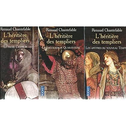 l'héritière des templiers (le frère crapaud - le chevalier de quaranteine - les apôtres du nouveau temple)