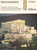 Athen: Geschichte, Kunst und Leben der a?ltesten europa?ischen Grossstadt von der Antike bis zur Gegenwart - Evi Melas