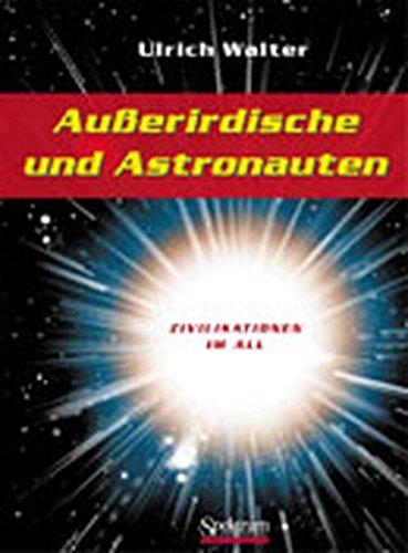 Außerirdische und Astronauten: Zivilsationen im All