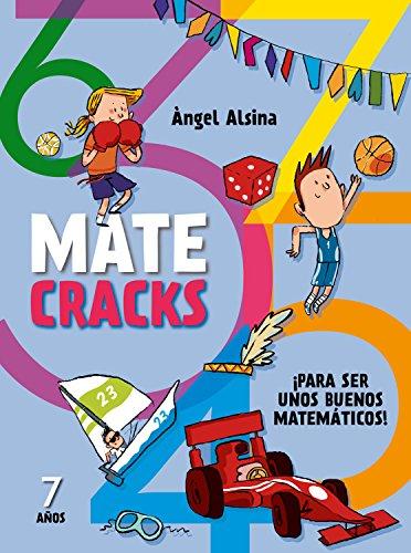 Matecracks Para ser un buen matemático 7 años por Àngel Alsina Pastells