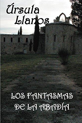 Los fantasmas de la abadia por Ursula Llanos
