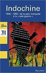 Indochine - 1946-1954 De la paix manquée à la « sale guerre »