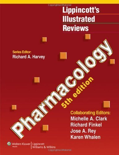 Pharmacology (Lippincott's Illustrated Reviews Series) 5th (fifth), North America Edition by Harvey PhD, Richard A., Clark PhD, Michelle A, Finkel PharmD published by Lippincott Williams & Wilkins (2011)