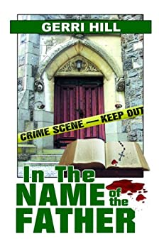 In the Name of the Father by [Hill, Gerri]