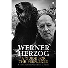 Werner Herzog: A Guide for the Perplexed: Conversations with Paul Cronin by Werner Herzog (2014-09-02)