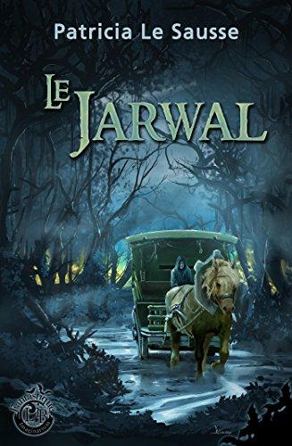 Le Jarwal (Imaginarium Fantastique) par Patricia Le Sausse