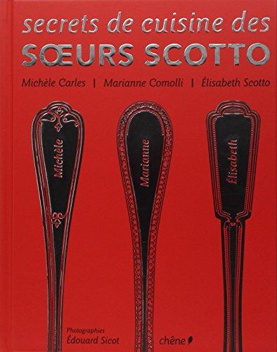 Secrets de cuisine des soeurs Scotto par Elisabeth Scotto