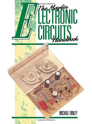 The Maplin Electronic Circuits Handbook by Michael Tooley (1990-11-13)