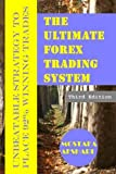 The Ultimate Forex Trading System-Unbeatable Strategy to Place 92% Winning Trades