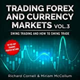 Trading Forex and Currency Markets, Vol.3: Swing Trading and How to Swing Trade