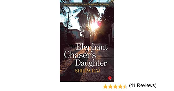 The elephant chasers daughter ebook shilpa raj amazon the elephant chasers daughter ebook shilpa raj amazon kindle store fandeluxe Ebook collections