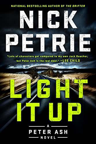 Light It Up (A Peter Ash Novel) eBook: Nick Petrie: Amazon.de ...