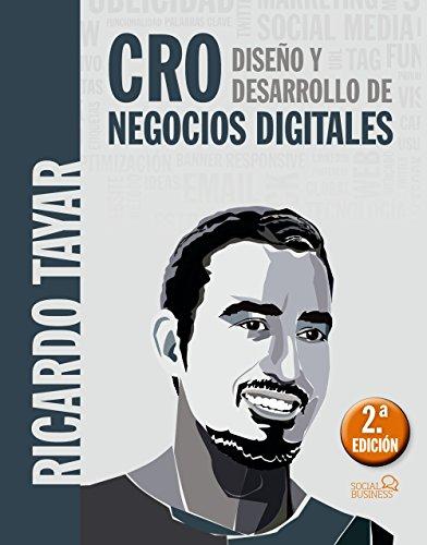 CRO. Diseño y desarrollo de negocios digitales (Social Media) por Ricardo Tayar López