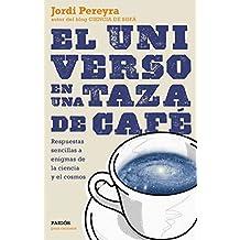El universo en una taza de café (Para curiosos)